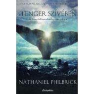 Nathaniel Philbrick: A tenger szívében - Az Essex bálnavadászhajó tragédiája