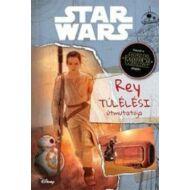 Jason Fry: Star Wars: Rey túlélési útmutatója